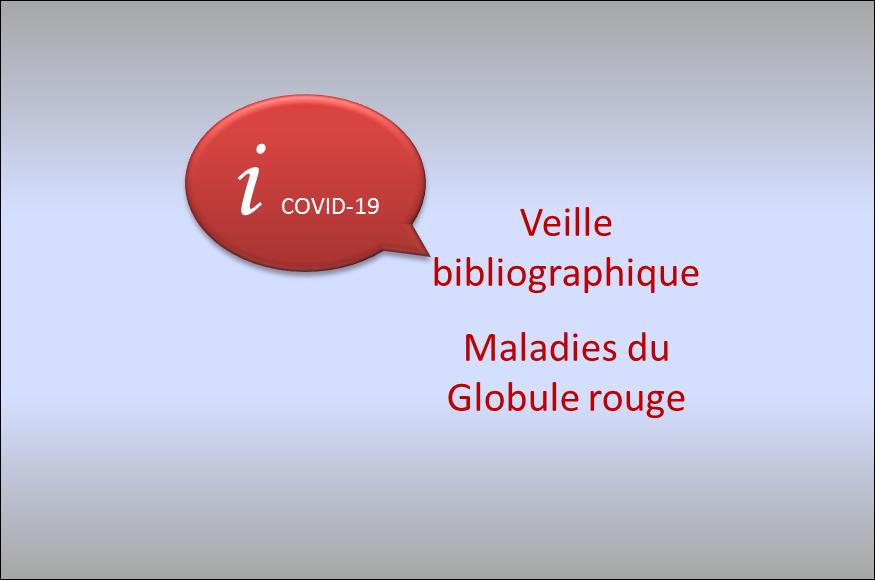 Veille bibliographique COVID-19 et maladies du globule rouge