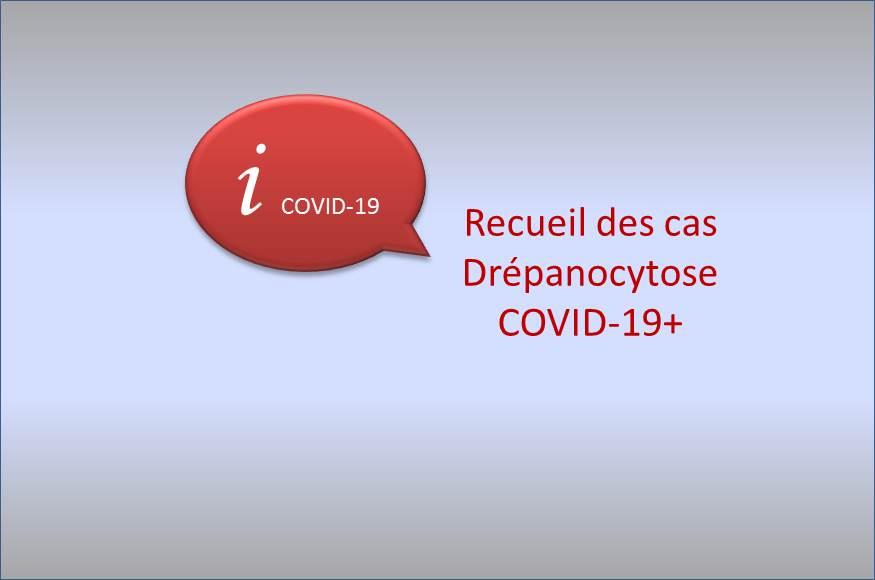 Recueil national des cas de COVID-19 prouvés par PCR chez les patients drépanocytaires